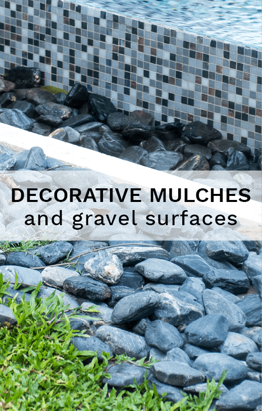 Decorative mulches and gravel surfaces